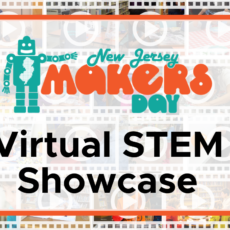 New Jersey Makers Day Virtual STEM Showcase: Technology